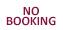 no booking